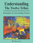 Understanding The Twelve Tribes: Boundaries and Surrounding Nations