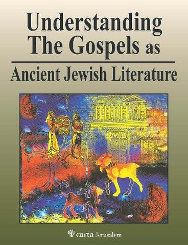 Understanding The Gospels As Ancient Jewish Literature
