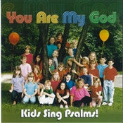Kids Sing Psalms: You Are My God