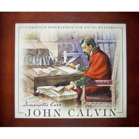 John Calvin: Christian Biographies for Young Readers