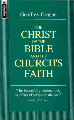 The Christ of the Bible and of the Church's faith