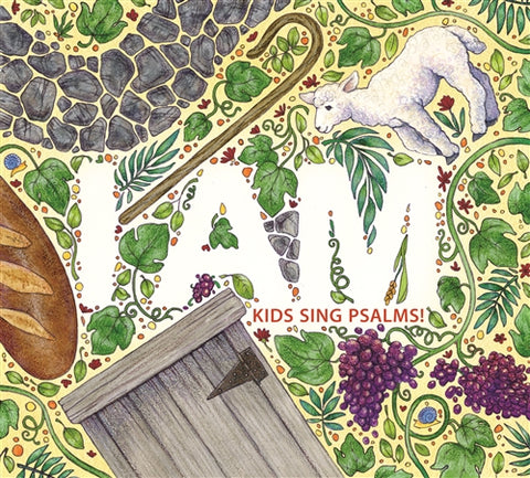 Kids Sing Psalms:I Am