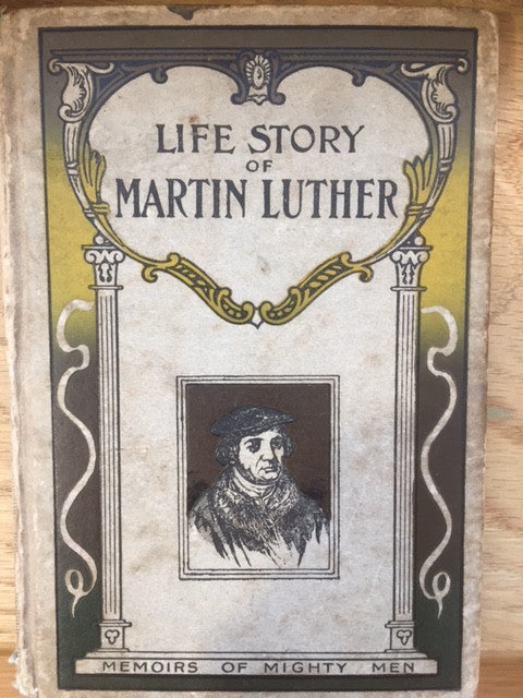Life Story of Martin Luther  Memoirs of Mighty Men
