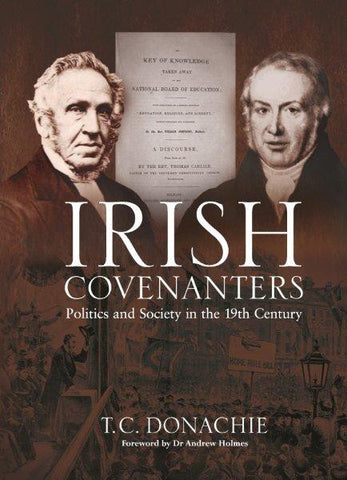 Irish Covenanters   Politics and Society in the 19th Century