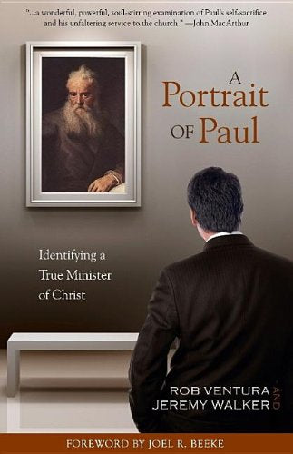 A Portrait of Paul:  Identifying a True Minister of Christ