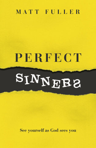 Perfect Sinners: See Yourself as God Sees You