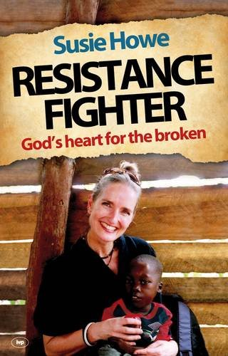 Resistance Fighter:  God's Heart for the Broken