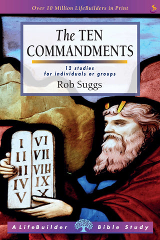 The Ten Commandments: 12 studies for individuals or groups.