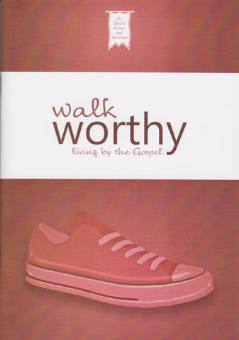 Walk Worthy  Living by the Gospel PB