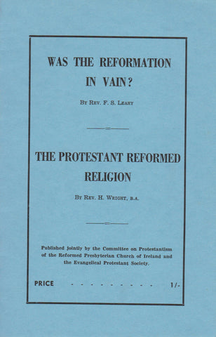 Was The Reformation In Vain? : The Protestant Reformed Religion