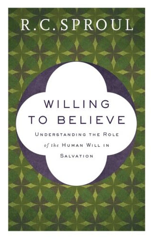 Willing To Believe: Understanding The Role of the Human Will inSalvation