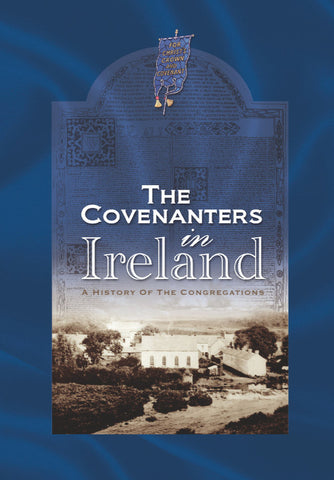The Covenanters in Ireland: A History of the Congregations HB
