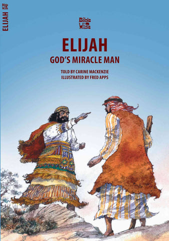 God's Miracle Man: Elijah