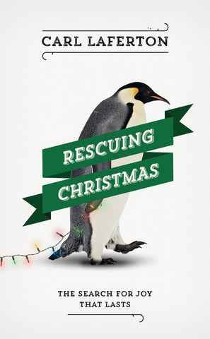 Rescuing Christmas: The Search for Joy That Lasts