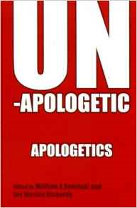 Unapologetic Apologetics: Meeting the Challenges of Theological Studies