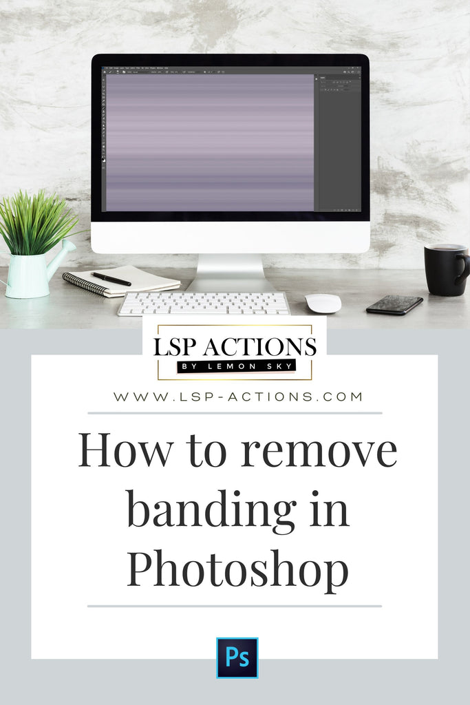 how to remove banding in photoshop