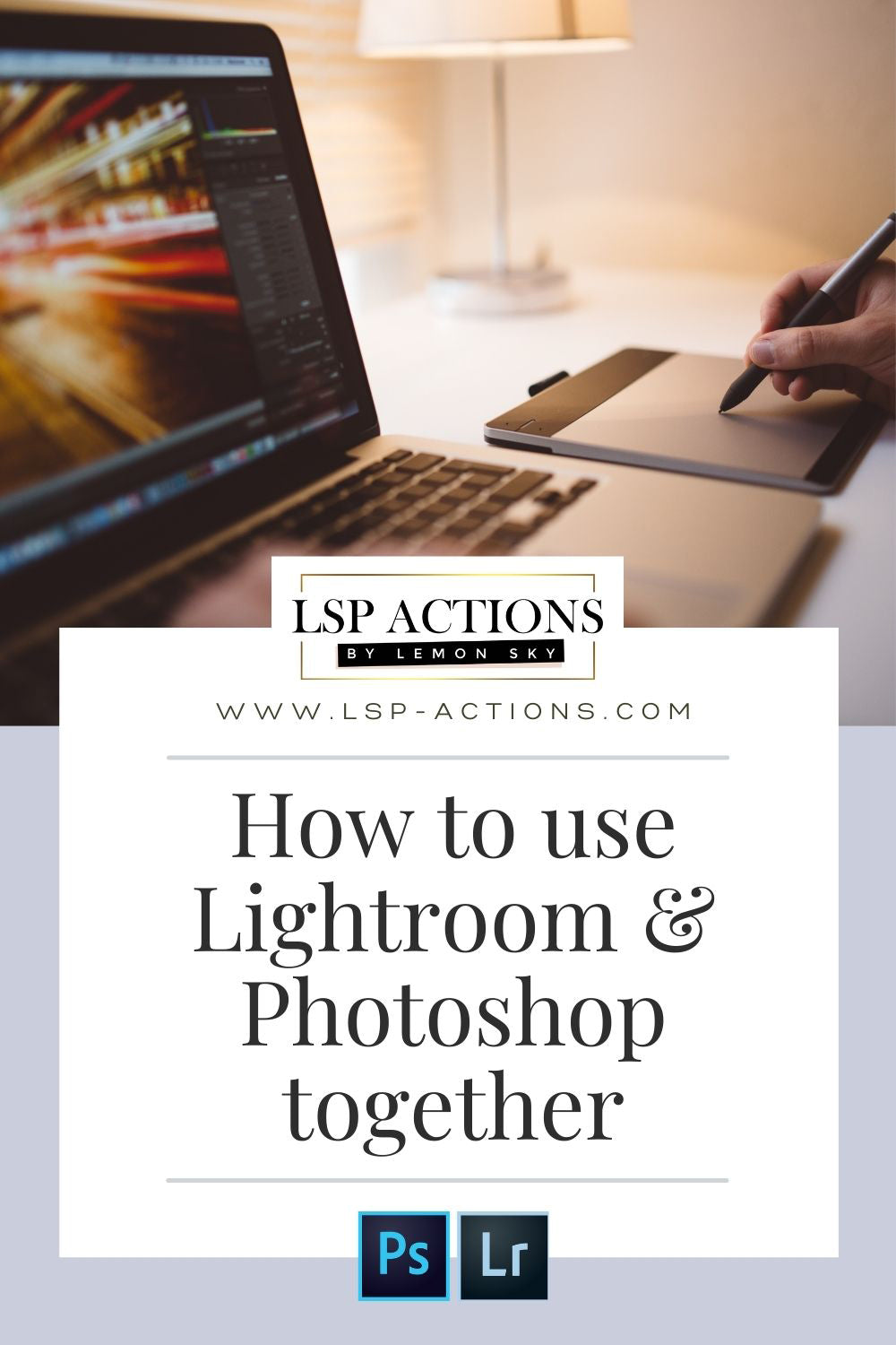 how to use lightroom and photoshop together when editing