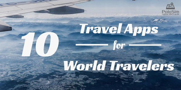 10 Travel Apps for World Travelers