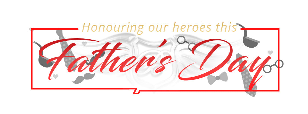 Honouring our Heroes this Father's day