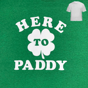 Here to Paddy Saint Patrick's Day T-Shirt