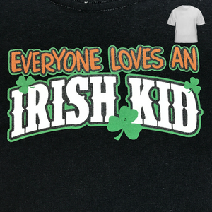 Everyone Loves an Irish Kid - Kid's T-shirt