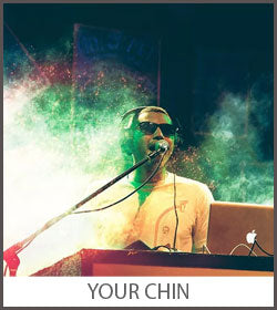 Your Chin