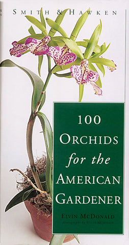 Smith & Hawken: 100 Orchids for the American Gardener
