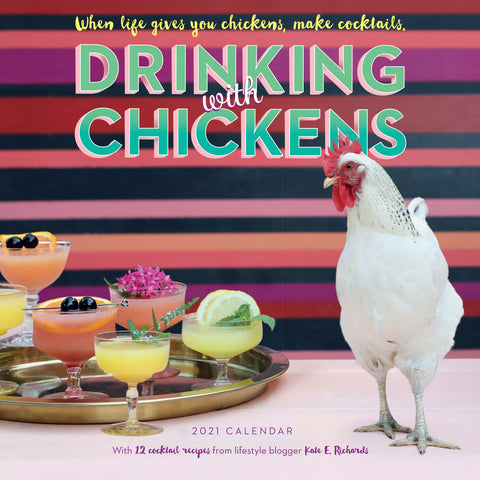 Drinking with Chickens Wall Calendar 2021