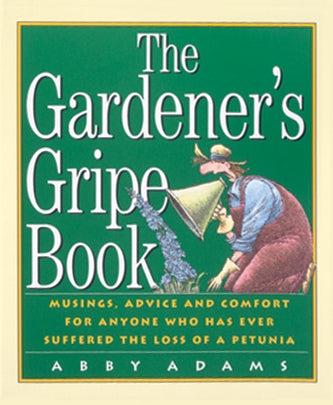 The Gardener's Gripe Book