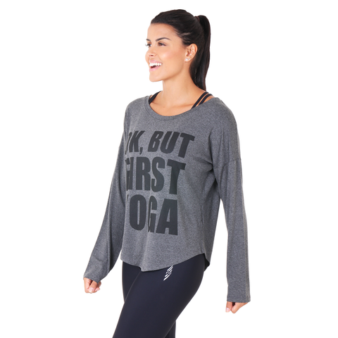 Ok, But First Yoga Long Sleeve Grey