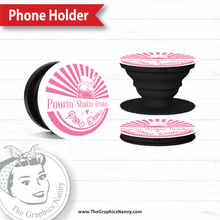 Load image into Gallery viewer, Pop Up Phone Holder - Pourin' Shakin' Drinkin'