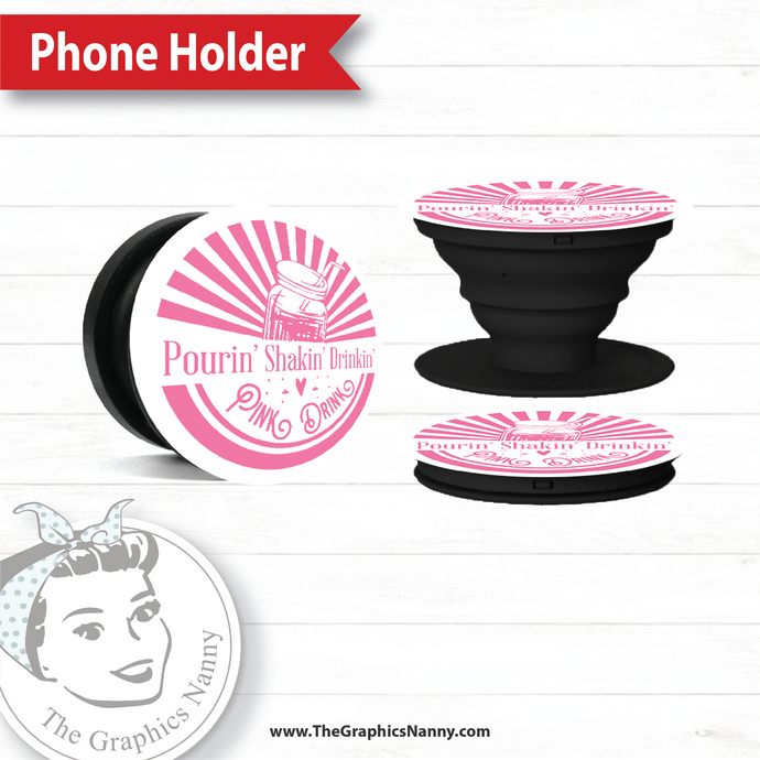 Pop Up Phone Holder - Pourin' Shakin' Drinkin'