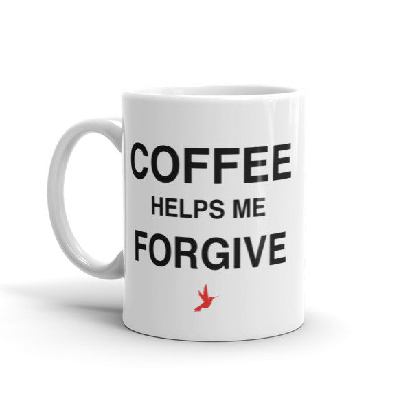 Coffee Helps Me Forgive Mug - Seeing True