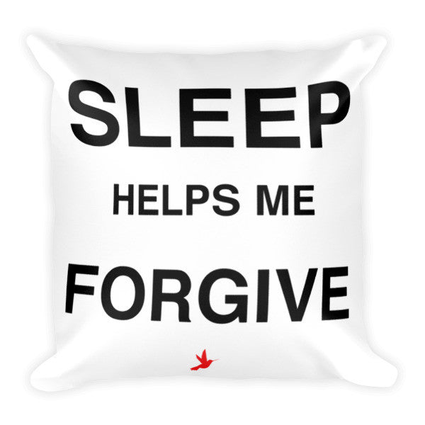 Sleep Helps Me Forgive Pillow - Seeing True