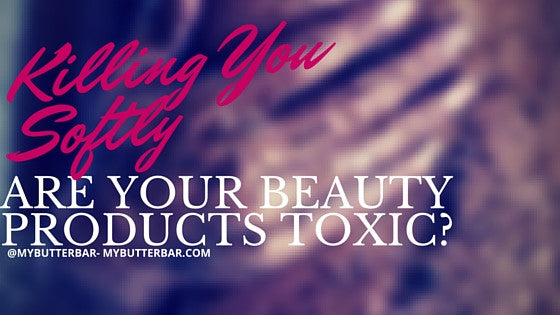 Are Your Beauty Products Killing You?