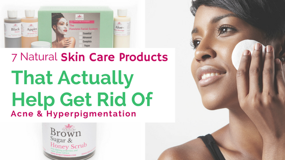 7 Natural Skin Care Products That Actually Help Get Rid Of Acne & Hyper-Pigmentation