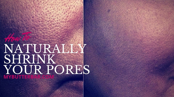 How To Shrink Enlarged Pores Naturally