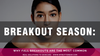 Breakout Season: Why Fall Breakouts are the Most Common