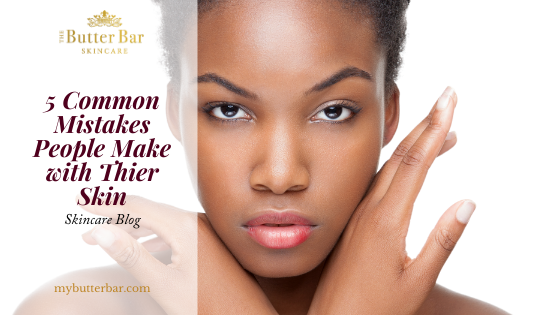 5 Common Mistakes People Make with Their Skin