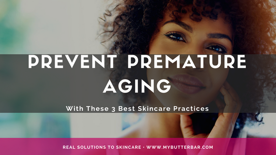3 of the Best Ways to Prevent Premature Aging
