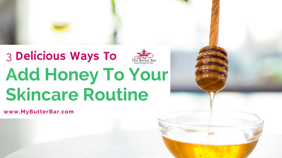 3 Delicious Ways to Add Raw Honey to Your Beauty Routine