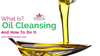 What is Oil Cleansing & How To Do It