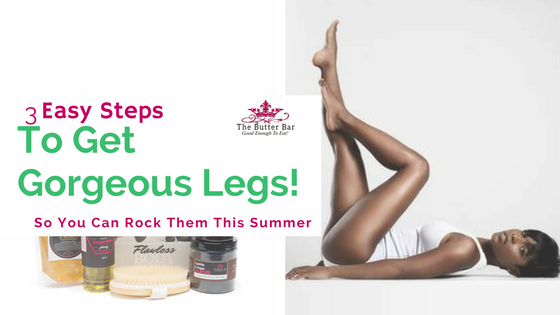 Get Gorgeous Legs In 3 Easy Steps!