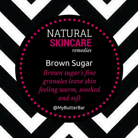 The Butter Bar Blog- Natural Skincare Remedies: Brown Sugar