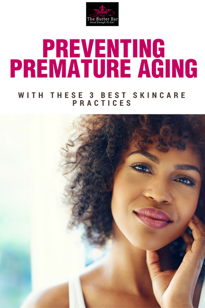 Prevent Premature Aging With These 3 Best Skincare Practices