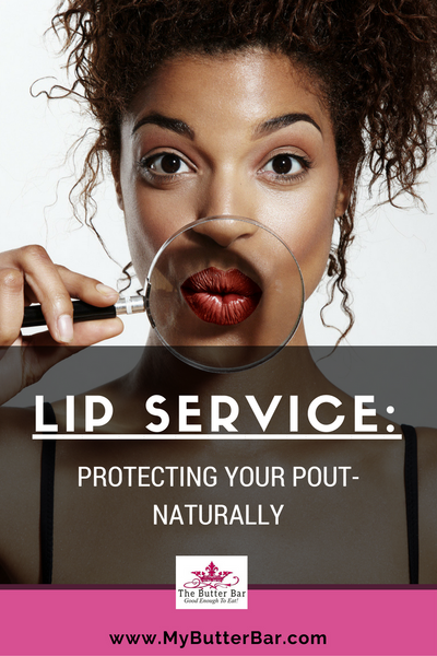 Lip Service: PROTECTING YOUR POUT-NATURALLY