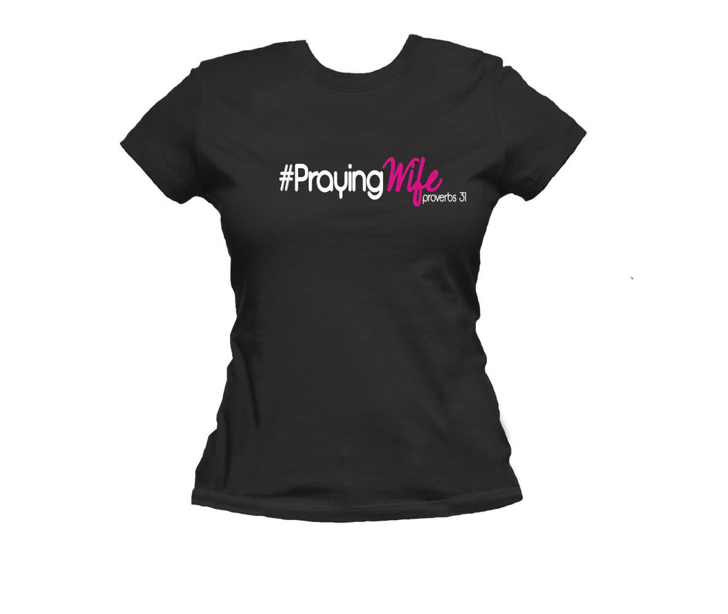 Praying Wife T-Shirt (Ladies Fit)