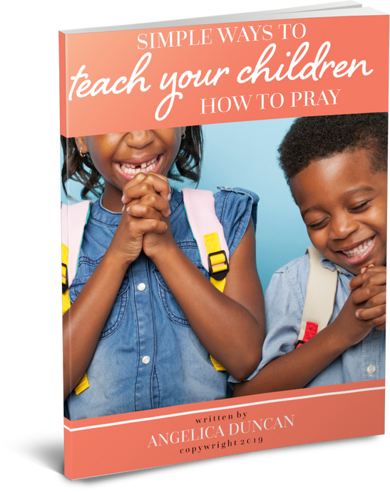 Simple Ways To Teach Your Children How To Pray