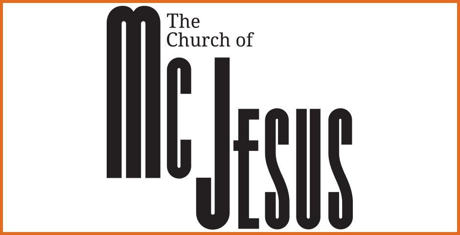About The Church of McJesus