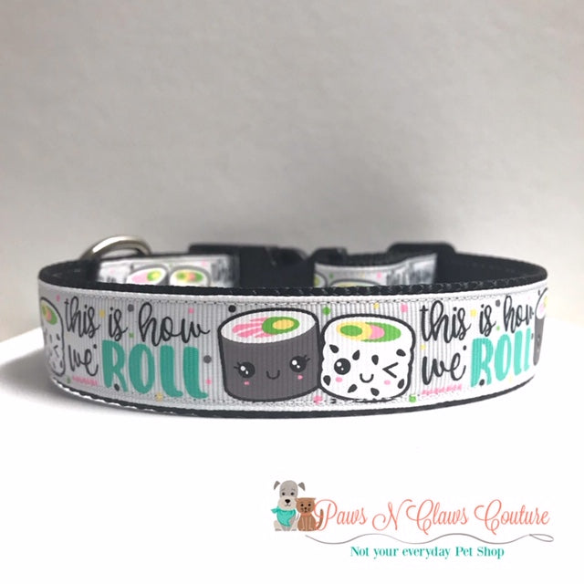 "1"" This is how we roll Dog Collar - Paws N Claws Couture"